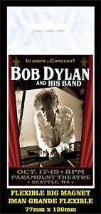 Bob-Dylan-and-his-Band-Paramount-Theatre-FLEXIBLE-BIG-MAGNET-IMAN-GRANDE