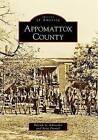 Appomattox County by Patrick A Schroeder, Scott Frantel (Paperback / softback, 2009)