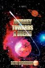 Journey Towards a Dream by Beth Richards 9780595428342 Paperback 2007