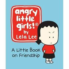Angry Little Girls: A Little Book on Friendship (Running Press-ExLibrary