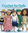 Nicky Epstein Crochet for Dolls: 25 Fun, Fabulous Outfits for 18-Inch Dolls by Nicky Epstein (Paperback, 2013)