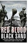 Red Blood, Black Sand: Fighting Alongside John Basilone from Boot Camp to Iwo Jima by Chuck Tatum (Hardback)