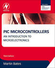 PIC Microcontrollers: An Introduction to Microelectronics by Martin Bates (Paperback, 2011)