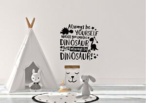 Always-Be-Yourself-Dinosaur-Inspired-Childrens-Kids-Bedroom-Wall-Art-Decal-Vinyl