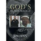 God's Black Badge by Jim Finn (Hardback, 2013)