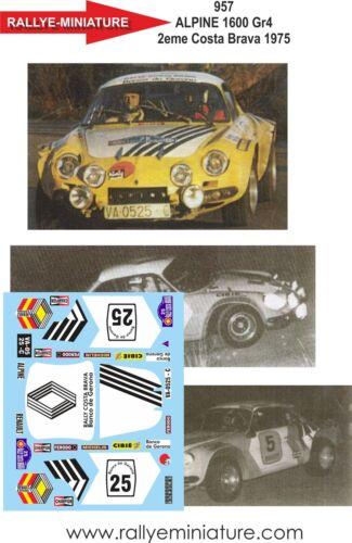 DECALS 1//43 REF 0957 ALPINE RENAULT A110 PRADERA RALLYE COSTA BRAVA 1975 RALLY