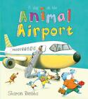A Day at the Animal Airport von Sharon Rentta (2015, Taschenbuch)