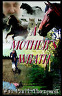 A Mother's Wrath by Paul L Thompson (Paperback / softback, 2006)