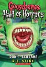 Goosebumps Hall of Horrors #5: Don't Scream! by R. L. Stine (Paperback / softback, 2012)