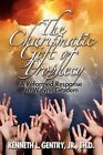 The Charismatic Gift of Prophecy by L Kenneth Jr Gentry 9780982620625
