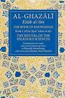 The Book of Knowledge: Book 1: The Revival of the Religious Sciences by Abu Hamid Al-Ghazali (Paperback, 2016)