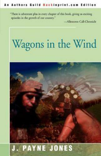 Wagons in the Wind by Jack P. Jones (2000, Paperback)