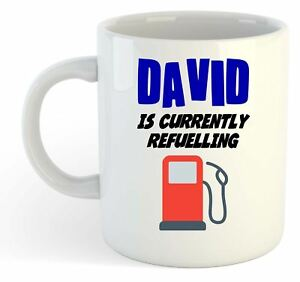David-Is-Currently-Refuelling-Mug-Funny-Gift-Name-Personalised