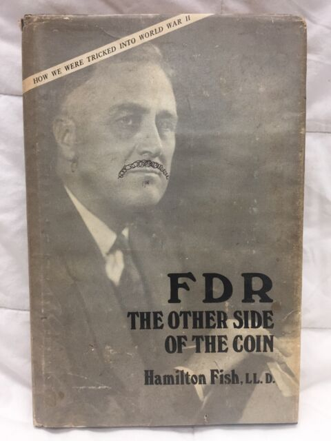 FIRST EDITION 1976 HAMILTON FISH - FDR, The Other Side of the Coin: WW2 [EP10]