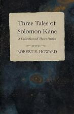 Three Tales of Solomon Kane (a Collection of Short Stories) by Robert E....