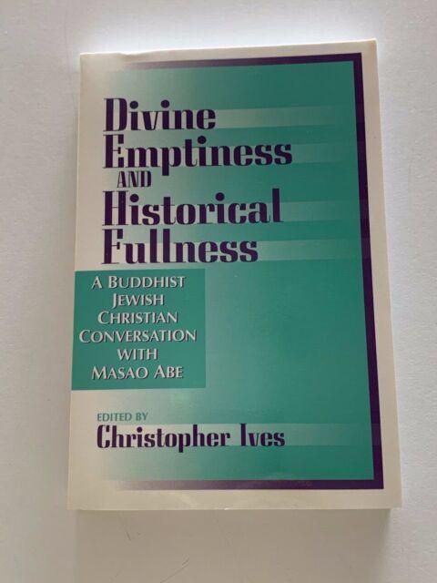 Divine Emptiness and Historical Fullness: A Buddhist-Jewish-Christian...