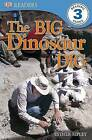 The Big Dinosaur Dig by Esther Ripley (Paperback / softback, 2009)