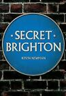 Secret Brighton by Kevin Newman (Paperback, 2016)