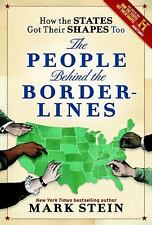 How the States Got Their Shapes Too : The People Behind the Borderlines by Mark Stein (2012, Paperback)