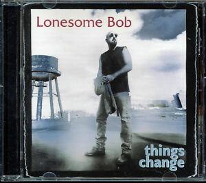 Lonesome-Bob-Things-Change-CD-2002-Leaps-Recordings