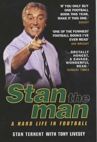 1 of 1 - STAN THE MAN A HARD LIFE IN FOOTBALL _ STAN TERNENT __ BRAND NEW __ UK FREEPOST