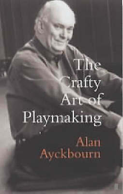 1 of 1 - The Crafty Art of Playmaking by Alan Ayckbourn (Hardback, 2002)