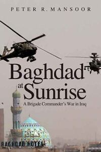Baghdad-at-Sunrise-A-Brigade-Commander-039-s-War-in-Iraq-by-Mansoor-Peter-R