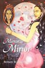 Mirror...mirror 9781441557025 by Bethany Bourgeois Paperback