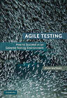 Agile Testing: How to Succeed in an Extreme Testing Environment by John Watkins (Hardback, 2009)