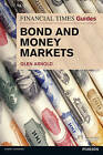 FTGuide to Bond and Money Markets by Glen Arnold (Paperback, 2015)