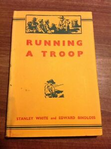Running-A-Troop-White-And-Bindloss-1955-Vintage-Scout-Hardback-Arthur-Pearson