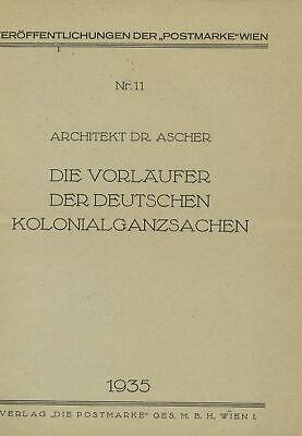 Siegfried Ascher: Die Vorläufer Der Deutschen Kolonialganzsachen Neue Sorten Werden Nacheinander Vorgestellt Süß GehäRtet Dr 1935