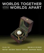 Worlds Together, Worlds Apart : A History of the World - From 1000 CE to the...