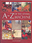 The A-Z of the Sewing Machine by Maxine Henry (Paperback, 2002)