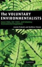 The Voluntary Environmentalists: Green Clubs, ISO 14001, and Voluntary-ExLibrary