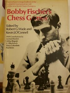 Bobby Fischer's Chess Games Edited by Robert Wade & Kevin O'Connell, 1972, HCDJ