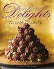 Nostalgic Delights: Classic Confections & Timeless Treats by William Curley (Hardback, 2016)