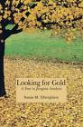 Looking for Gold von Susan M. Tiberghien (2007, Taschenbuch)