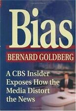 Bias : A CBS Insider Exposes How the Media Distort the News by Bernard Goldberg (2001, Hardcover)