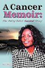 A Cancer Memoir: The Patsy Bates Survival Story by Patsy Bates (Paperback / softback, 2011)