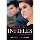 Hombres Infieles: de La Fantasia a la Realidad by Rosalio Contreras (Paperback / softback, 2014)