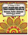 Le Soulager Le Stress Pages a Colorear Pour Adultes: Amusant, Facile & Relaxant Mandala Serie Vol. 2 by Jason Potash (Paperback / softback, 2015)
