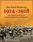 Der Erste Weltkrieg 1914 - 1918 von Thomas Vogel, Harald Fritz Potempa und Markus Pöhlmann (2013, Gebundene Ausgabe)