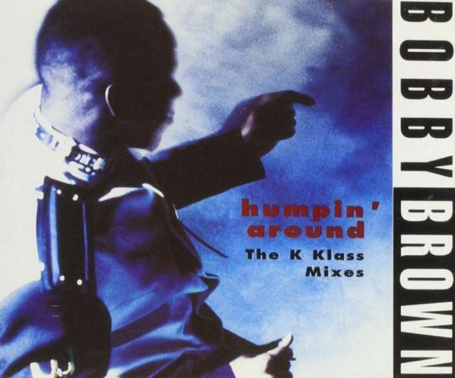-Humpin' Around (The K Klass Mixes) CD Single Performer: Bobby Brown New