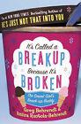 It's Called a Break-up Because it's Broken: The Smart Girl's Break-up Buddy by Amiira Ruotola-Behrendt, Greg Behrendt (Paperback, 2005)