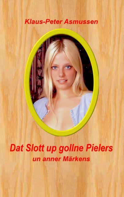 Dat Slott up gollne Pielers von Klaus-Peter Asmussen (2018, Taschenbuch)
