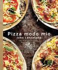 Pizza Modo Mio by John Lanzafame (Paperback, 2008)