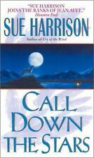 Call down the Stars by Sue Harrison (2002, Paperback)
