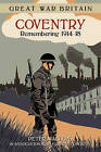 Great War Britain Coventry: Remembering 1914-18 by Peter Walters (Paperback, 2016)
