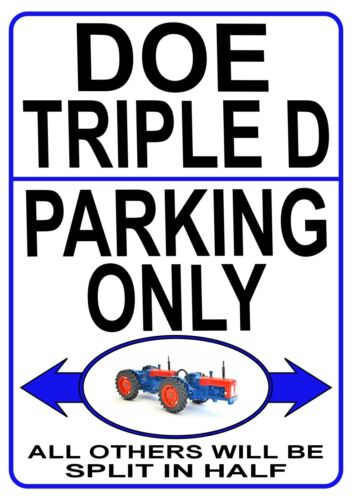 DOE TRIPLE D PARKING ONLY metal SIGN NOTICE dual drive classic fordson tractor